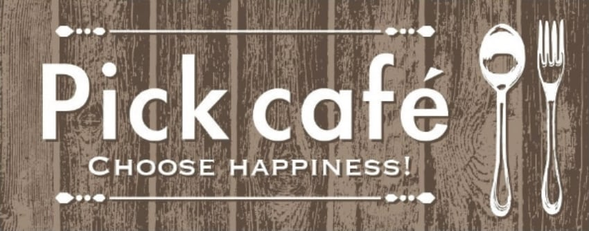 Pick cafe CHOOSE HAPPINESS!